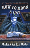 How to Moon a Cat, Hale, Rebecca M.