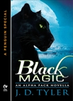 Black Magic: An Alpha Pack Novella  (A Penguin Special from New American Library), Tyler, J.D.
