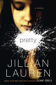 Pretty: A Novel, Lauren, Jillian