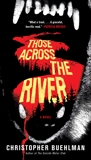 Those Across the River, Buehlman, Christopher