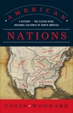 American Nations: A History of the Eleven Rival Regional Cultures of North America, Woodard, Colin