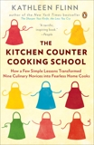 The Kitchen Counter Cooking School: How a Few Simple Lessons Transformed Nine Culinary Novices into Fearless Home Cooks, Flinn, Kathleen