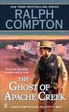 Ralph Compton the Ghost of Apache Creek, Compton, Ralph & West, Joseph A.