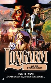 Longarm 397: Longarm and the Doomed Beauty, Evans, Tabor