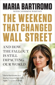 The Weekend That Changed Wall Street: And How the Fallout Is Still Impacting Our World, Bartiromo, Maria