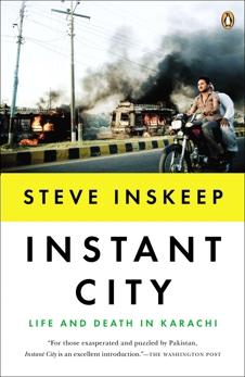 Instant City: Life and Death in Karachi, Inskeep, Steve