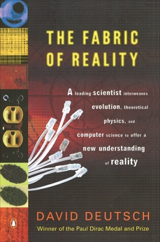 The Fabric of Reality: The Science of Parallel Universes--and Its Implications, Deutsch, David