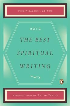 The Best Spiritual Writing 2012,