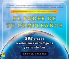 El poder de tu cumpleaños (The Power of Your Birthday): 366 dias de revelaciones astrologicas y astronomicas (366 Days of Astrological a nd Astronomical Revelations), Valeria, Andrea