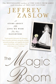 The Magic Room: A Story About the Love We Wish for Our Daughters, Zaslow, Jeffrey