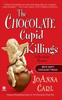 The Chocolate Cupid Killings: A Chocoholic Mystery, Carl, JoAnna
