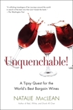 Unquenchable!: A Tipsy Quest for the World's Best Bargain Wines, MacLean, Natalie