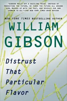 Distrust That Particular Flavor, Gibson, William
