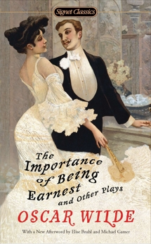 The Importance of Being Earnest and Other Plays, Wilde, Oscar