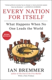 Every Nation for Itself: What Happens When No One Leads the World, Bremmer, Ian