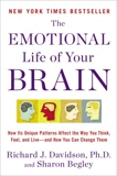The Emotional Life of Your Brain: How Its Unique Patterns Affect the Way You Think, Feel, and Live--and How You Ca n Change Them, Davidson, Richard J.