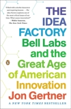 The Idea Factory: Bell Labs and the Great Age of American Innovation, Gertner, Jon