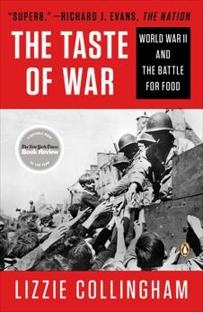 Taste of War: World War II and the Battle for Food, Collingham, Lizzie