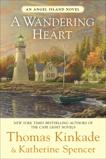 A Wandering Heart: An Angel Island Novel, Spencer, Katherine & Kinkade, Thomas
