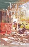 Just Down the Road, Thomas, Jodi