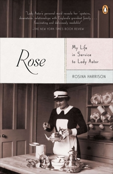 Rose: My Life in Service to Lady Astor, Harrison, Rosina