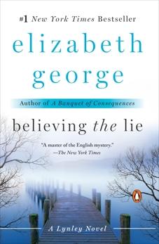 Believing the Lie: A Lynley Novel, George, Elizabeth