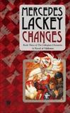 Changes: Volume Three of the Collegium Chronicles (A Valdemar Novel), Lackey, Mercedes