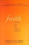 Faith: Trusting Your Own Deepest Experience, Salzberg, Sharon