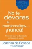 No te devores el marshmallow...nunca!, de Posada, Joachim & Singer, Ellen