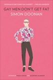 Gay Men Don't Get Fat, Doonan, Simon