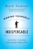 Making Yourself Indispensable: The Power of Personal Accountability, Samuel, Mark