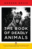 The Book of Deadly Animals, Grice, Gordon