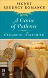 A Game of Patience: Signet Regency Romance (InterMix), Fairchild, Elisabeth