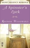 A Spinster's Luck: Signet Regency Romance (InterMix), Woodward, Rhonda