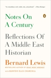 Notes on a Century: Reflections of a Middle East Historian, Churchill, Buntzie Ellis & Lewis, Bernard