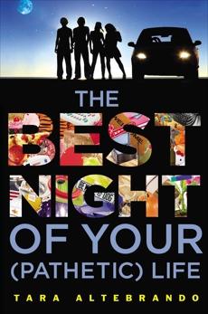 The Best Night of Your (Pathetic) Life, Altebrando, Tara