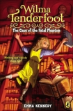 Wilma Tenderfoot: The Case of the Fatal Phantom, Kennedy, Emma