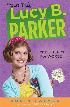 Yours Truly, Lucy B. Parker:  For Better or For Worse, Palmer, Robin