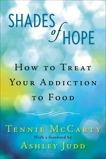 Shades of Hope: How to Treat Your Addiction to Food, McCarty, Tennie