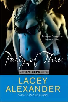 Party of Three: A H.O.T. Cops Novel