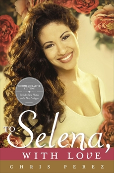 To Selena, with Love: Commemorative Edition, Perez, Chris