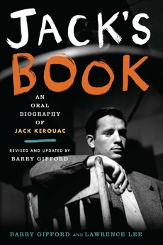 Jack's Book: An Oral Biography of Jack Kerouac, Gifford, Barry & Lee, Lawrence