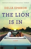 The Lion Is In: A Novel, Ephron, Delia