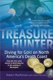Treasure Hunter: Diving for Gold on North America's Death Coast, MacKinnon, Robert & Murphy, Dallas