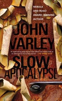 Slow Apocalypse, Varley, John
