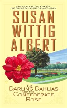 The Darling Dahlias and the Confederate Rose, Albert, Susan Wittig
