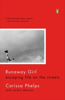 Runaway Girl: Escaping Life on the Streets, Phelps, Carissa