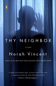 Thy Neighbor: A Novel, Vincent, Norah