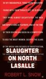Slaughter on North Lasalle, Snow, Robert L.