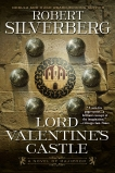 Lord Valentine's Castle: Book One of the Majipoor Cycle, Silverberg, Robert K.
